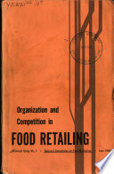 Technical Study No 7  Organization and Competition in Food Retailing Book