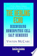 The Healing Echo  : Discovering Homeopathic Cell Salt Remedies: Easyread Edition