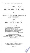 The Moral Instructor  Or  Culture of the Heart  Affections  and Intellect  While Learning to Read Book