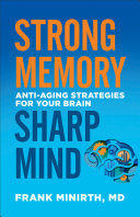 Strong Memory  Sharp Mind