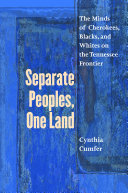 Separate Peoples, One Land: The Minds of Cherokees, Blacks, and ...