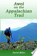 """Awol on the Appalachian Trail"" by David Miller"