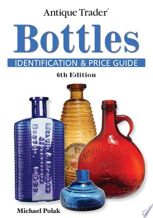 Antique Trader Bottles Identification and Price Guide Free eBooks - Free Pdf Epub Online