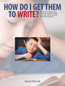 How Do I Get Them to Write?: Explore the reading-writing ...