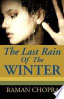 The Last Rain Of The Winter  A Novel