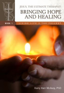 Jesus, the Ultimate Therapist: Bringing Hope and Healing