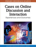 Cases on Online Discussion and Interaction  Experiences and Outcomes