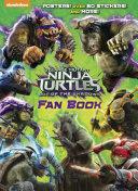 Teenage Mutant Ninja Turtles Out Of The Shadows Fan Book Teenage Mutant Ninja Turtles Out Of The Shadows