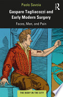 Read Online Gaspare Tagliacozzi and Early Modern Surgery For Free