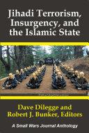 Jihadi Terrorism, Insurgency, and the Islamic State