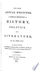 The New Annual Register  Or  General Repository of History  Politics  and Literature for the Year