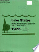 Lake states primary forest industry and timber use, 1975