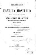Réimpression de l'ancien Moniteur, seule histoire authentique et inalterée de la Révolution française, depuis la réunion des États-Généraux jusqu'au Consulat (mai 1789-novembre 1799): Assemblée législative