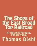 The Shops of the East Broad Top Railroad