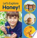 Let s Explore Honey