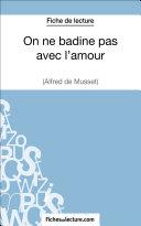 On ne badine pas avec l'amour d'Alfred Musset (Fiche de lecture) ebook