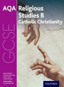 GCSE Religious Studies for AQA B: Catholic Christianity