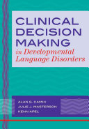 Clinical Decision Making in Developmental Language Disorders
