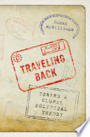 Traveling Back  : Toward a Global Political Theory