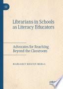 Librarians in Schools as Literacy Educators