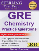 Sterling Test Prep GRE Chemistry Practice Questions  High Yield GRE Chemistry Questions with Detailed Explanations Book
