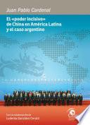 El «poder incisivo» de China en América Latina y el caso argentino