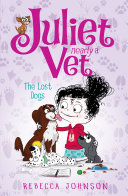 The Lost Dogs: Juliet, Nearly a Vet (Book 7) Pdf/ePub eBook