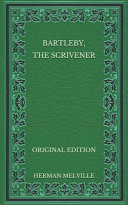 Bartleby  the Scrivener   Original Edition