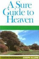A Sure Guide to Heaven