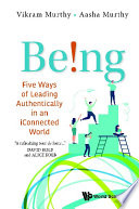 Being Five Ways Of Leading Authentically In An Iconnected World Book PDF