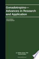 Gonadotropins Advances In Research And Application 2013 Edition Book PDF