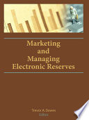 Marketing And Managing Electronic Reserves Book PDF