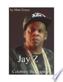 Celebrity Biographies - The Amazing Life Of Jay Z - Famous Stars