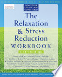 """The Relaxation and Stress Reduction Workbook"" by Martha Davis, Elizabeth Robbins Eshelman, Matthew McKay"