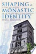 Shaping a Monastic Identity
