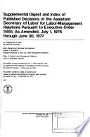 Supplemental Digest And Index Of Published Decisions Of The Assistant Secretary Of Labor For Labor Management Relations Pursuant To Executive Order 11491 As Amended