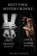 Riley Paige Mystery Bundle: Once Craved (#3) and Once Lured (#4)