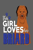 This Girl Loves Her Briard