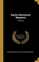 Baptist Missionary Magazine  Volume 63