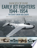 Early Jet Fighters  1944   1954