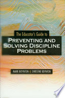 """The Educator's Guide to Preventing and Solving Discipline Problems"" by Mark Boynton, Christine Boynton"