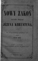 Pdf Nowy Zakoń našeho Knjeza Jězusa Khrystusa. Do Hornjołužiskeje Serbskeje ryče přeložił J. Buk