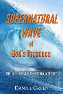 Supernatural Wave of God s Presence Book