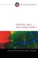 Heaven, Hell, . . . and Purgatory?