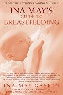 Ina May s Guide to Breastfeeding
