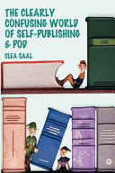 The Clearly Confusing World of Self Publishing and Pod