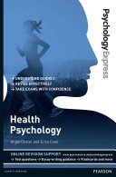 Psychology Express: Health Psychology (Undergraduate Revision Guide)