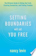 Setting Boundaries Will Set You Free