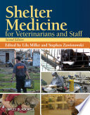 """Shelter Medicine for Veterinarians and Staff"" by Lila Miller, Stephen Zawistowski"