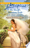 The Sheriff S Runaway Bride Mills Boon Love Inspired Rocky Mountain Heirs Book 2
